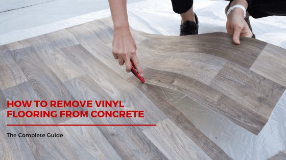 How to remove Vinyl flooring from concrete easily - The Complete Guide