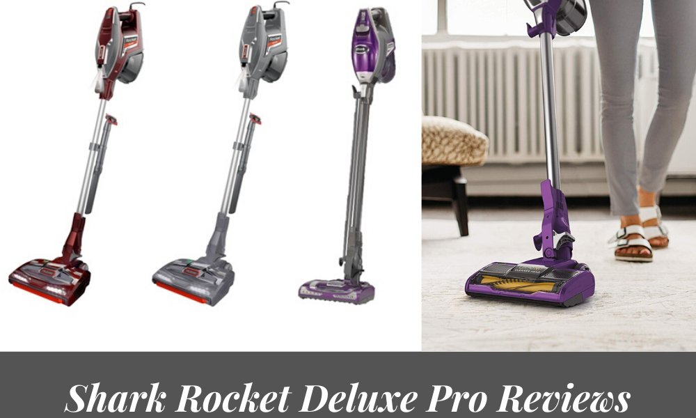 Shark Rocket Deluxe Pro Reviews