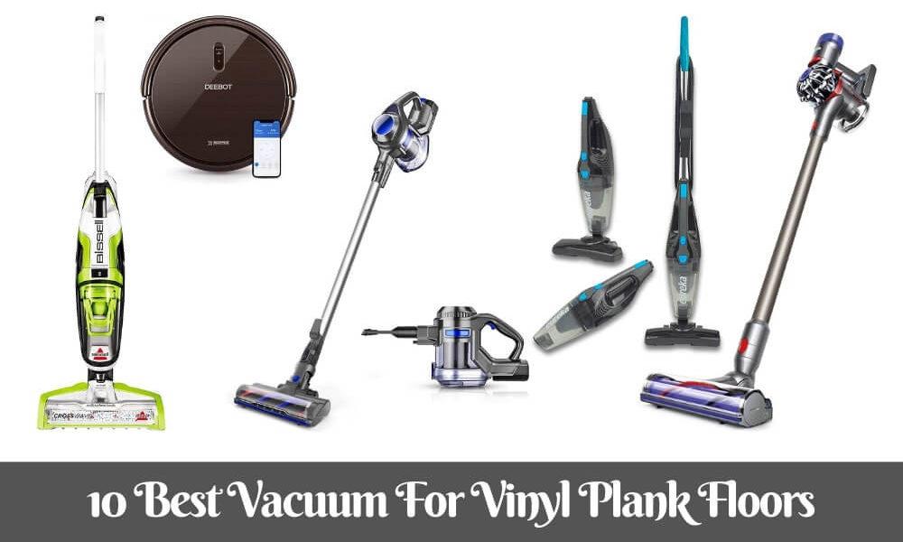 10 Best Vacuum For Vinyl Plank Floors Reviews & Buyer's Guide In 2020
