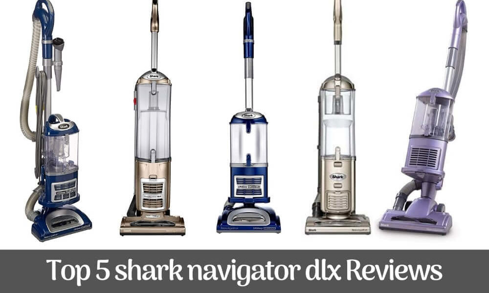 Top 5 Shark Navigator dlx Reviews & Buying Guide in 2020